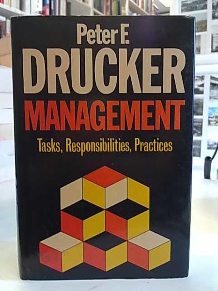 Management - Tasks, Responsibilities, Practices, Peter F. Drucker