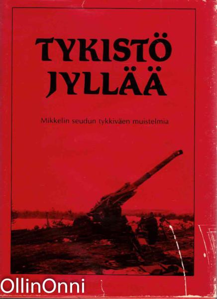 Tykistö jyllää - Mikkelin seudun tykkiväen muistelmia, Yrjö K. Karppi