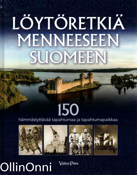 Löytöretkiä menneeseen Suomeen - 150 hämmästyttävää tapahtumaa ja tapahtumapaikkaa, Reino Rasilainen
