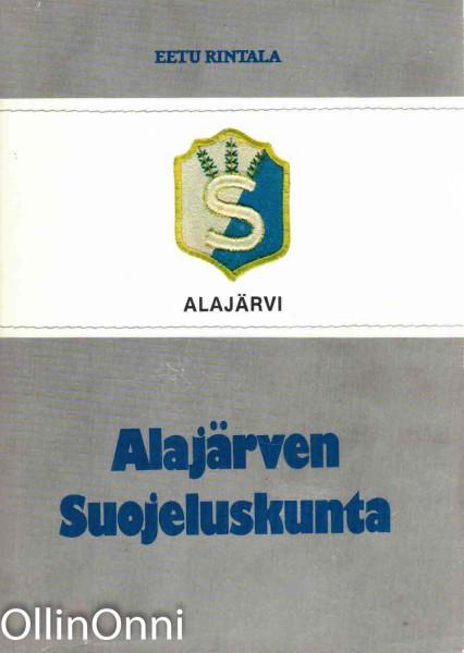 Alajärven Suojeluskunta, Eetu Rintala