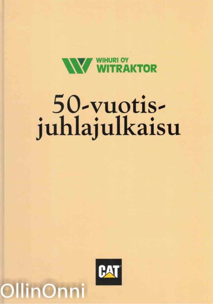 Wihuri Oy Witraktor - 50-vuotisjuhlajulkaisu, Olli Tapanainen