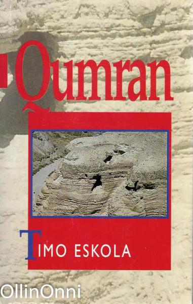 Qumran, Timo Eskola