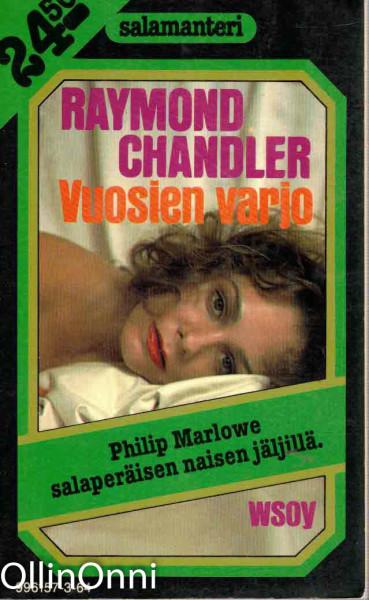 Vuosien varjo, Raymond Chandler