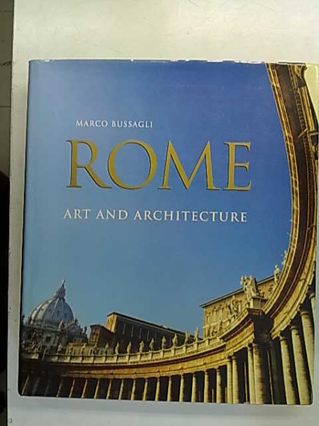 Rome - Art and Architecture, Marco Bussagli