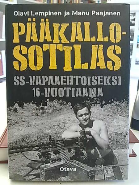 Pääkallosotilas : SS-vapaaehtoiseksi 16-vuotiaana, Olavi Lempinen