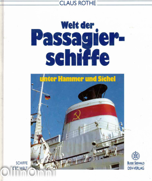Welt der Passagierschiffe unter Hammer und Sichel, Claus Rothe