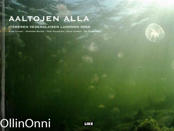 Aaltojen alla : Itämeren vedenalaisen luonnon opas, Jouni Leinikki