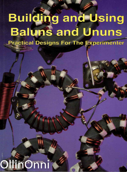 Building and Using Baluns and Ununs - Practical Designs For The Experimenter, Jerry Sevick