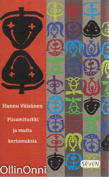 Piisamiturkki ja muita kertomuksia, Hannu Väisänen