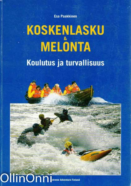 Koskenlasku & melonta - Koulutus ja turvallisuus, Esa Paakkinen