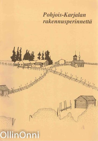 Pohjois-Karjalan rakennusperinnettä, Rauni Säisä