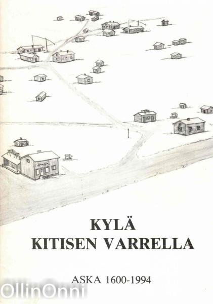 Kylä Kitisen varrella - Aska 1600-1994, Ei tiedossa