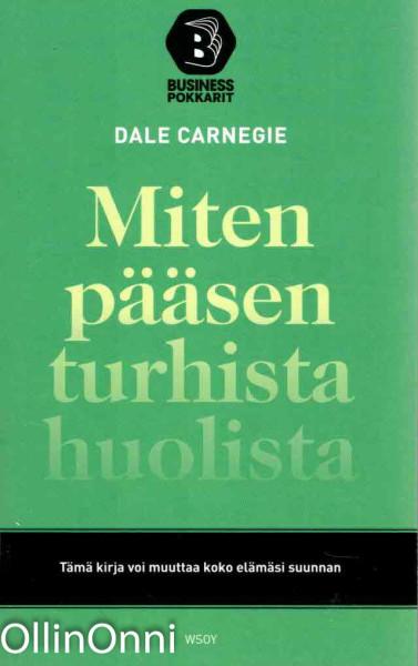 Miten pääsen turhista huolista, Dale Carnegie