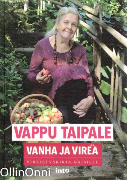Vanha ja vireä - Virkistyskirja naisille, Vappu Taipale