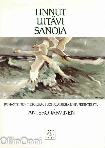 Linnut liitävi sanoja : romanttinen tietokirja suomalaisesta lintuperinteestä, Antero Järvinen