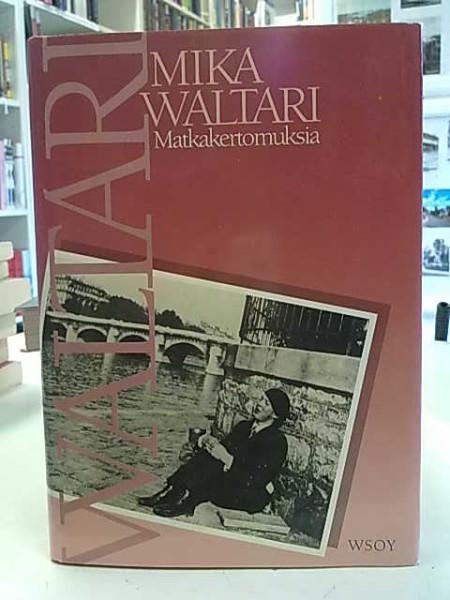 Matkakertomuksia : Mika Waltarin matkassa 1927-1968, Mika Waltari