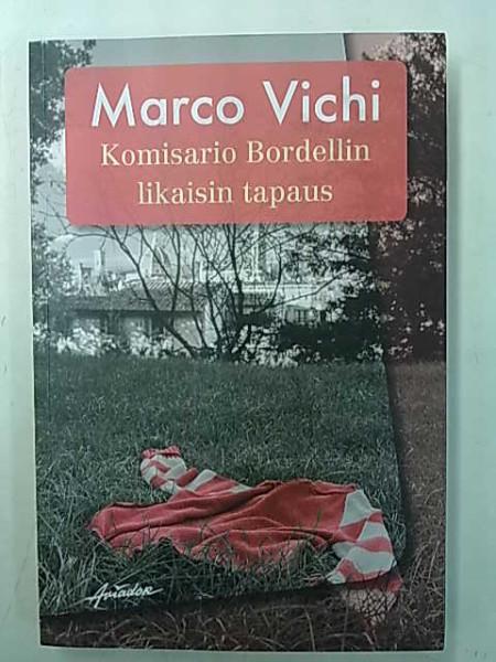 Komisario Bordellin likaisin tapaus, Marco Vichi