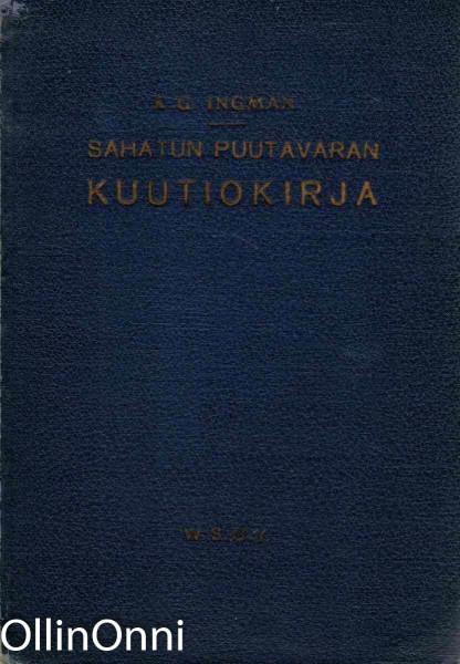 Sahatun puutavaran kuutiokirja, K.G. Ingman