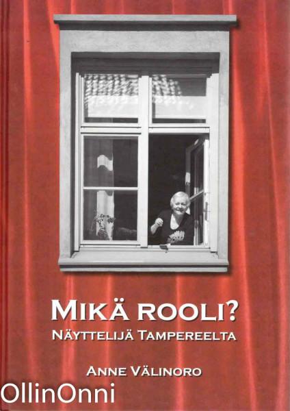 Mikä rooli? : näyttelijä Tampereelta, Anne Välinoro