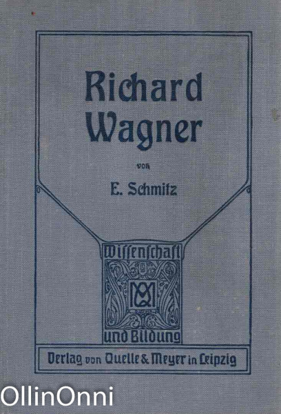 Richard Wagner, Dr. Eugen Schmitz