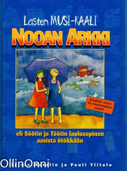 Lasten musi-kaali Nooan arkki eli Söötin ja, Taisto Wesslin