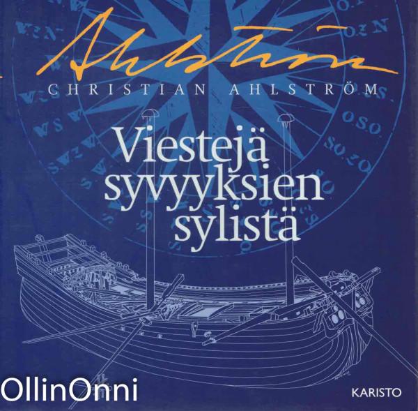Viestejä syvyyksien sylistä, Christian Ahlström