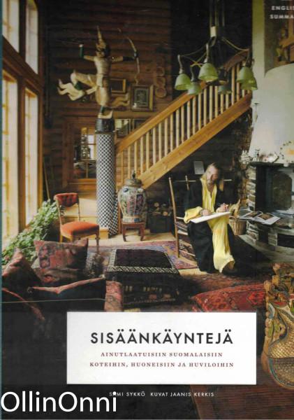 Sisäänkäyntejä ainutlaatuisiin suomalaisiin koteihin, huoneisiin ja huviloihin, Sami Sykkö