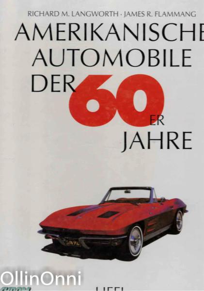 Amerikanische Automobile der 60er Jahre, Richard M. Langworth