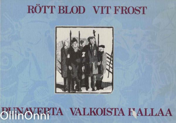 Rött blod vit frost - Punaverta valkoista hallaa, Carsten Palmaer