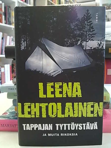 Tappajan tyttöystävä ja muita rikoksia, Leena Lehtolainen