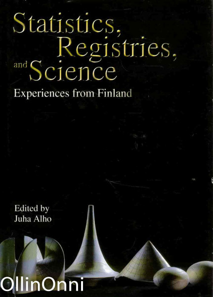 Statistics, Registries, and Science - Experiences from Finland, Juha Alho