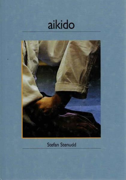 Aikido - Den fredliga kampkonsten, Stefan Stenudd