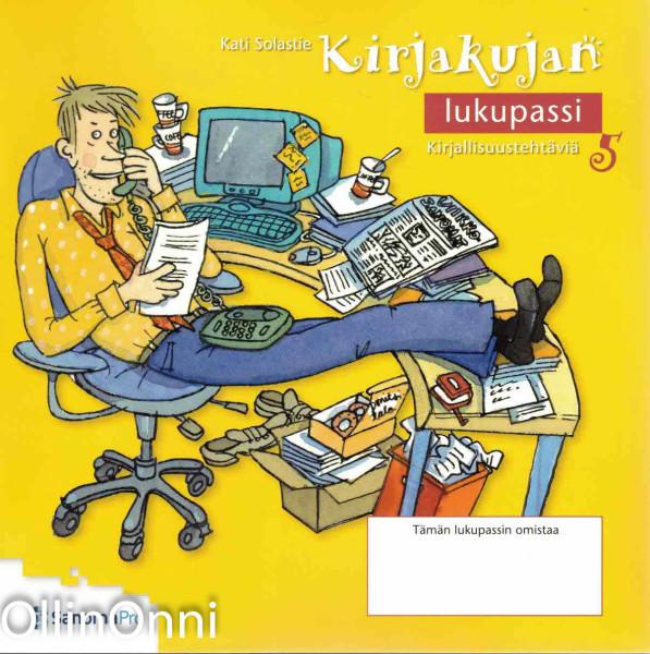 Kirjakujan lukupassi 5 - Kirjallisuustehtäviä, Kati Solastie