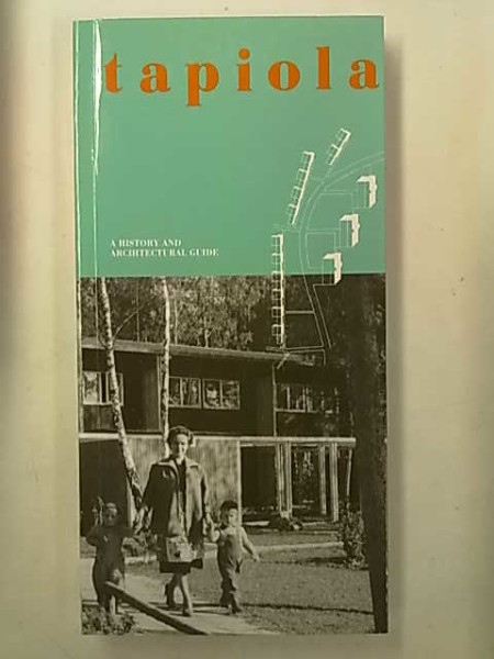 Tapiola : a history and architectural guide, Timo Tuomi