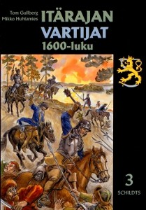 Itärajan vartijat. 3, 1600-luku, Tom Gullberg