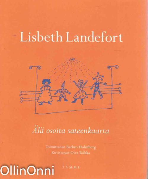 Älä osoita sateenkaarta : kohtauksia elämästäni, Lisbeth Landefort