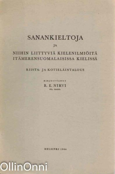 Sanankieltoja ja niihin liittyviä kielenilmiöitä Itämerensuomalaisissa kielissä, R.E. Nirvi