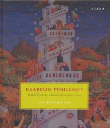 Baabelin perilliset : kääntäjien ja kääntämisen historiaa, Silja Saksa