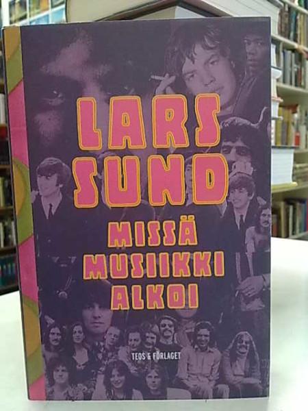 Missä musiikki alkoi, Lars Sund