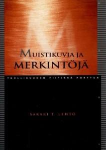 Muistikuvia ja merkintöjä : teollisuuden piirissä koettua, Sakari Lehto