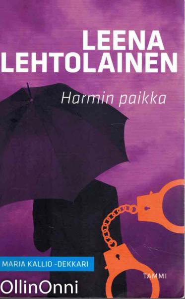 Harmin paikka : dekkari, Leena Lehtolainen