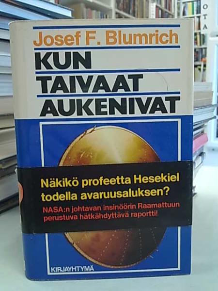 Kun taivaat aukenivat : profeetta Hesekielin avaruusalus ja sen todentaminen uusimman tekniikan avulla, Josef F. Blumrich