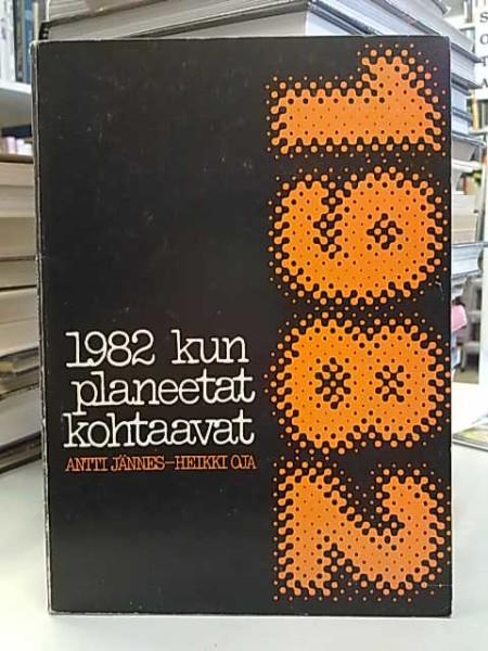1982 kun planeetat kohtaavat, Antti Jännes