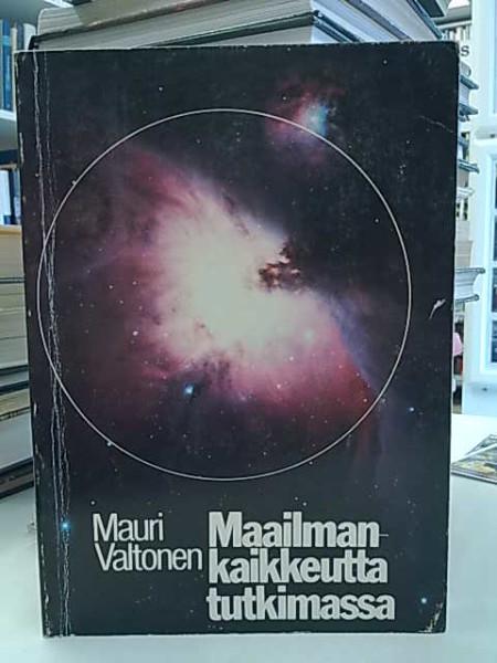 Maailmankaikkeutta tutkimassa, Mauri Valtonen