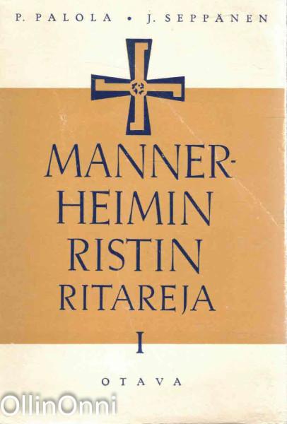 Mannerheimin ristin ritareja 1, Palola - Seppänen