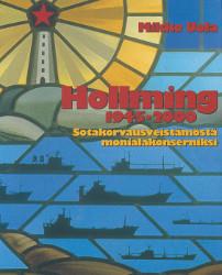Hollming 1945-2000 : sotakorvausveistämöstä monialakonserniksi, Mikko Uola