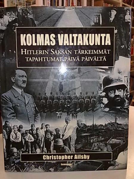 Kolmas valtakunta : Hitlerin Saksan tärkeimmät tapahtumat päivä päivältä, Christopher Ailsby