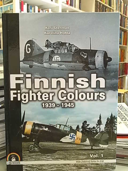 Finnish fighter colours 1939-1945. Vol. 1, Kari Stenman