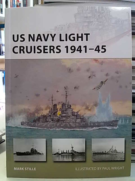 US Navy Light Cruisers 1941-45 (New Vanguard 236), Mark Stille