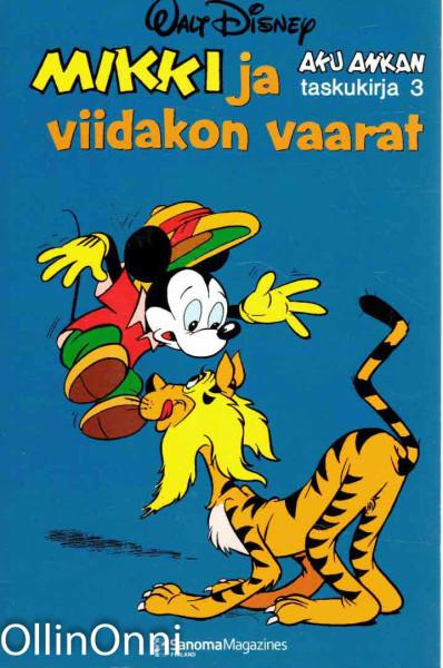 Aku Ankan taskukirja 2 ja 3 - Aku Ankka ja Karhukopla/Mikki ja viidakon vaarat, Walt Disney